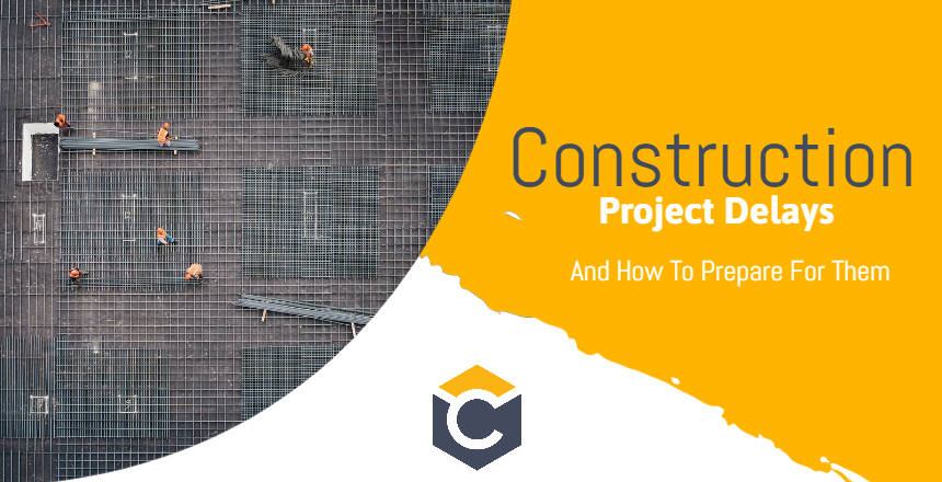 construction project delays and how to prepare for them